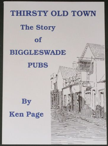 Thirsty Old Town - The Story of Biggleswade Pubs, by Ken Page